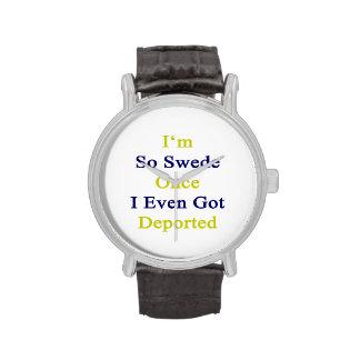 I'm So Swede Once I Even Got Deported Watch