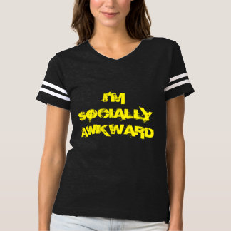 I'M SOCIALLY AWKWARD YEAH! T-Shirt