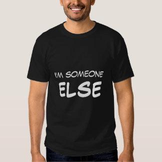 I'm someone ELSE Tshirts