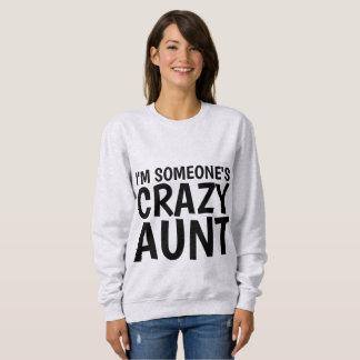 I'M SOMEONE'S CRAZY AUNT T-shirts & sweatshirts