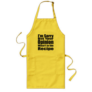 I'm sorry but your opinion wasn't in the recipe long apron