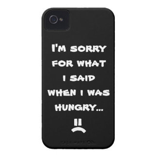 I'm sorry for what  i said when i was  hungry ... iPhone 4 cases
