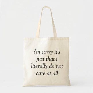 i'm sorry i literally do not care tote bag shopper