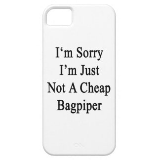 I'm Sorry I'm Just Not A Cheap Bagpiper iPhone 5/5S Covers
