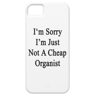 I'm Sorry I'm Just Not A Cheap Organist iPhone 5 Covers