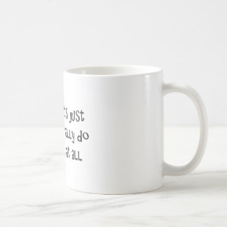 Im sorry its just that I literally do not care Basic White Mug