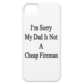 I'm Sorry My Dad Is Not A Cheap Fireman iPhone 5 Cover