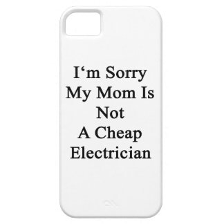 I'm Sorry My Mom Is Not A Cheap Electrician iPhone 5 Cover