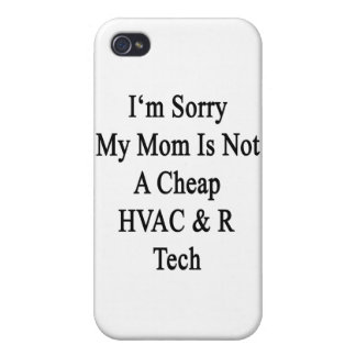 I'm Sorry My Mom Is Not A Cheap HVAC R Tech Cases For iPhone 4