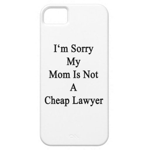 I'm Sorry My Mom Is Not A Cheap Lawyer iPhone 5/5S Case