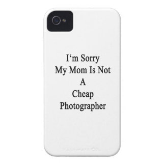 I'm Sorry My Mom Is Not A Cheap Photographer Case-Mate iPhone 4 Cases