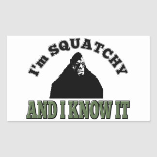 I'm SQUATCHY and I know it! Rectangular Sticker