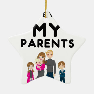 I'm Still Alive With My Parents Ceramic Ornament