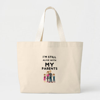 I'm Still Alive With My Parents Large Tote Bag