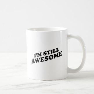 I'M STILL AWESOME COFFEE MUGS