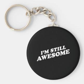I'M STILL AWESOME T-shirt Basic Round Button Key Ring