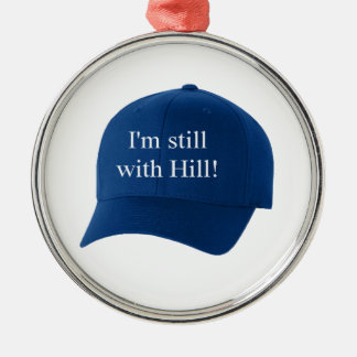 I'm still with Hill Blue Cap Collectible Silver-Colored Round Decoration