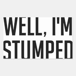 I'm Stumped Rectangular Sticker