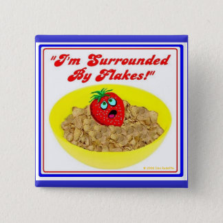 I'm Surrounded By Flakes! 15 Cm Square Badge
