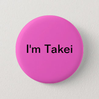 I'm Takei 6 Cm Round Badge