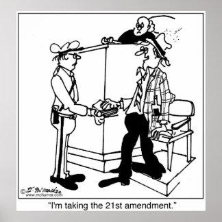 I'm Taking The 21st Amendment Poster