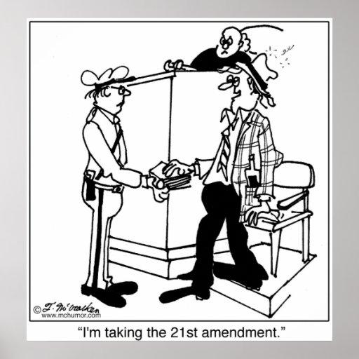 I'm Taking The 21st Amendment Posters