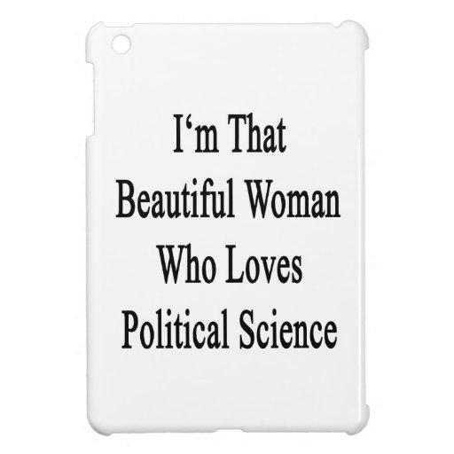 I'm That Beautful Woman Who Loves Political Scienc iPad Mini Cases
