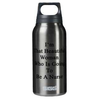I'm That Beautiful Woman Who Is Going To Be A Nurs 10 Oz Insulated SIGG Thermos Water Bottle