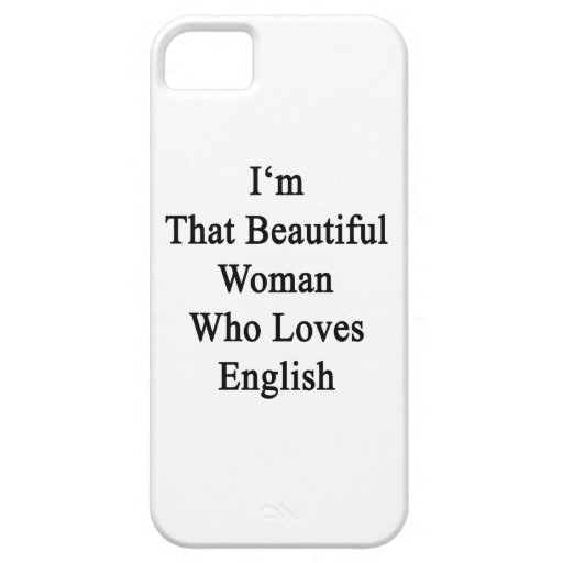 I'm That Beautiful Woman Who Loves English iPhone 5 Case