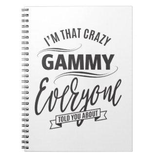 I'm That Crazy Gammy Spiral Notebook