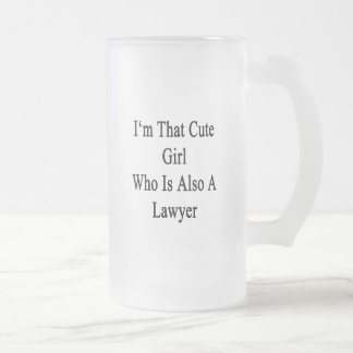 I'm That Cute Girl Who Is Also A Lawyer Frosted Glass Beer Mug