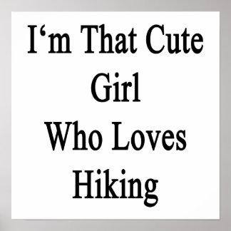 I'm That Cute Girl Who Loves Hiking Print