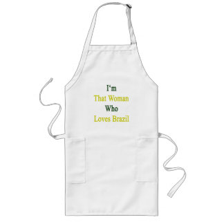 I'm That Woman Who Loves Brazil Aprons