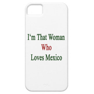 I'm That Woman Who Loves Mexico iPhone 5 Case