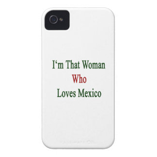 I'm That Woman Who Loves Mexico Case-Mate iPhone 4 Cases