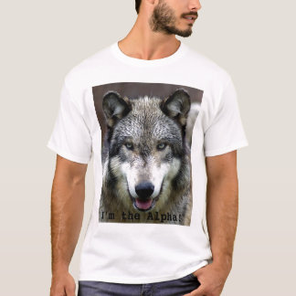 I'm the Alpha! T-Shirt