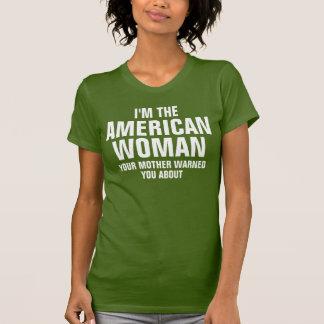 I'm the American woman T-Shirt