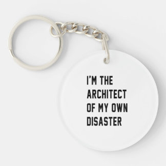 I'm The Architect of My Own Disaster Key Ring