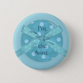 I'm  the Aunt 6 Cm Round Badge