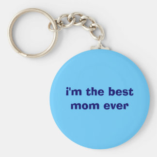 i'm the best mom ever key ring
