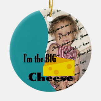 I'm the Big Cheese/ Photo Ceramic Ornament