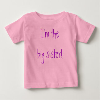 I'm the big sister! baby T-Shirt