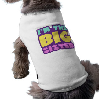 I'm The Big Sister Sleeveless Dog Shirt