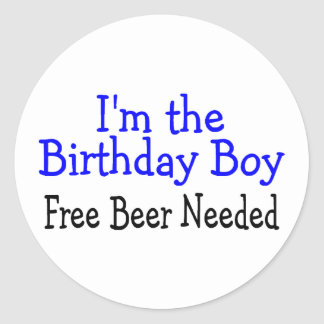 Im The Birthday Boy Free Beer Needed Stickers