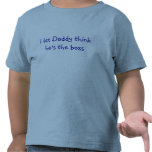 I'm the Boss - Daddy Shirt