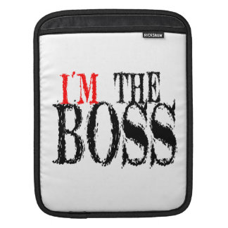 I'm The Boss iPad Sleeve