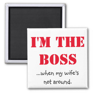 I'm the Boss Magnet