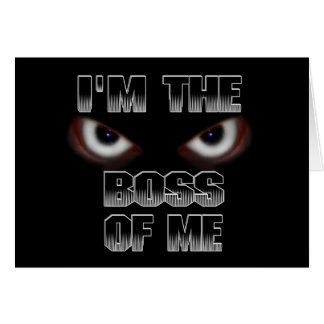 I'M THE BOSS OF ME! GREETING CARD