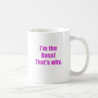 Im the Boss Thats Why Basic White Mug