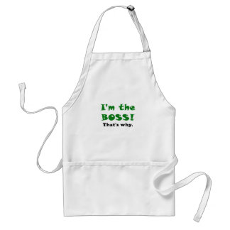 Im the Boss Thats Why Standard Apron